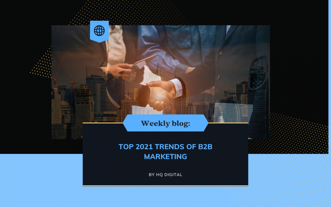 Top 2021 Trends of B2B Marketing